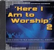 CD: Here I Am To Worship 2 - Here I Am To Worship