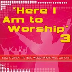 CD: Here I Am To Worship 3 - Here I Am To Worship