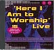 CD: Here I Am To Worship Live - Here I Am To Worship