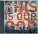 CD: This Is Our God - Hillsong