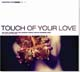 CD: Touch Of Your Love - Sonstige Interpreten
