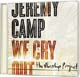 CD: We Cry Out: The Worship Project - Jeremy Camp